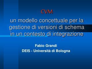CVM un modello concettuale per la gestione di versioni di schema  in un contesto di integrazione