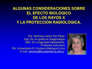 ALGUNAS CONSIDERACIONES SOBRE  EL EFECTO BIOLÓGICO DE LOS RAYOS X   Y LA PROTECCIÓN RADIOLÓGICA.