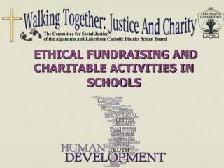 ETHICAL FUNDRAISING AND CHARITABLE ACTIVITIES IN SCHOOLS