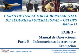 CURSO DE INSPECTOR GUBERNAMENTAL DE SEGURIDAD OPERACIONAL – GSI OPS  Módulo 13