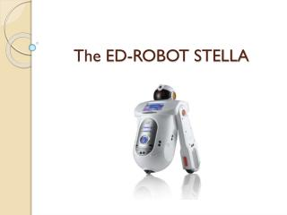 The ED-ROBOT STELLA
