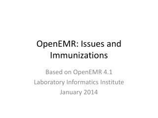 OpenEMR: Issues and Immunizations