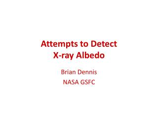 Attempts to Detect X-ray Albedo