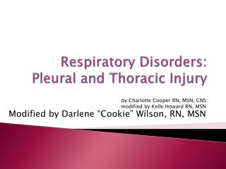 Respiratory Disorders:  Pleural and Thoracic Injury