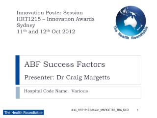 ABF Success Factors Presenter: Dr Craig Margetts