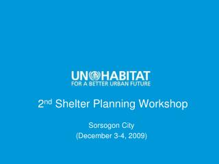 2 nd  Shelter Planning Workshop