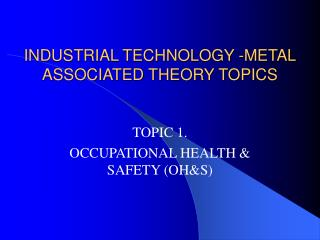 INDUSTRIAL TECHNOLOGY -METAL ASSOCIATED THEORY TOPICS