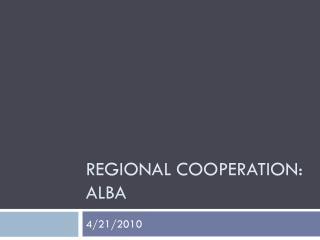 Regional Cooperation: ALBA