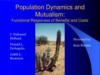 Population Dynamics and Mutualism: Functional Responses of Benefits and Costs