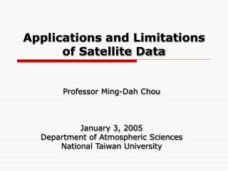 Applications and Limitations of Satellite Data