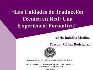 """""""Las Unidades de Traducción Técnica en Red: Una Experiencia Formativa"""""""