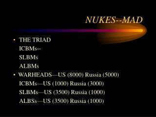 NUKES--MAD