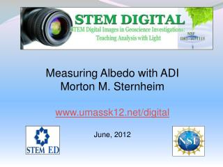 Measuring Albedo with ADI Morton M. Sternheim umassk12/digital June, 2012