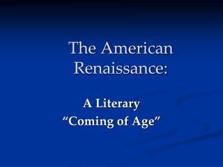 The American Renaissance: