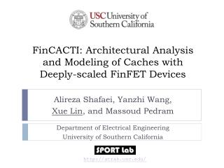 FinCACTI : Architectural Analysis and Modeling  of Caches  with Deeply-scaled FinFET Devices