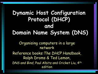 Dynamic Host Configuration Protocol (DHCP) and  Domain Name System (DNS)