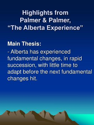 "Highlights from Palmer & Palmer, ""The Alberta Experience"""