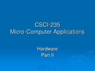 CSCI-235 Micro-Computer Applications