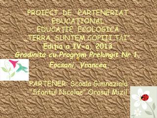"""PARTENER: Scoala Gimnaziala """"Sfantul Nicolae"""" Orasul Mizil"""