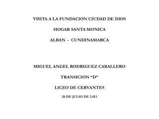 VISITA A LA FUNDACION CIUDAD DE DIOS HOGAR SANTA MONICA ALBAN  -  CUNDINAMARCA