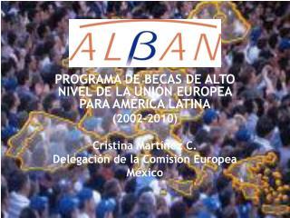 PROGRAMA DE BECAS DE ALTO NIVEL DE LA UNIÓN EUROPEA PARA AMÉRICA LATINA (2002-2010)