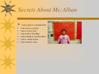 Secrets About Me:Alban