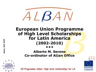European Union Programme of High Level Scholarships for Latin America (2002-2010) ***