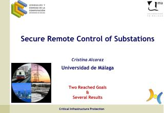 Secure Remote Control of Substations Cristina Alcaraz  Universidad de Málaga