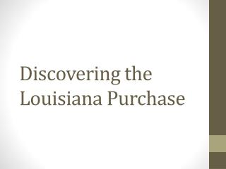 Discovering the Louisiana Purchase