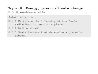 Topic 8: Energy, power, climate change 8.5 Greenhouse effect