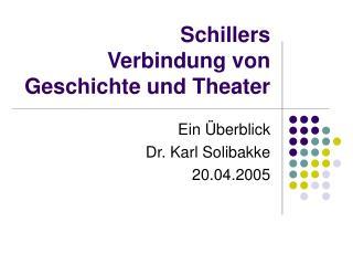 Schillers  Verbindung von Geschichte und Theater