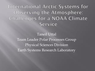 International Arctic Systems for Observing the Atmosphere: Challenges for a NOAA Climate Service