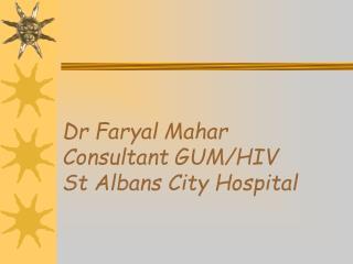 Dr Faryal Mahar Consultant GUM/HIV St Albans City Hospital