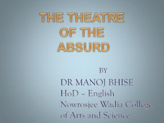 DR MANOJ  BHISE HoD  – English Nowrosjee Wadia  College  of Arts and Science