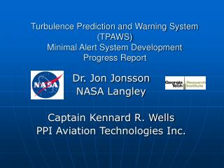 Turbulence Prediction and Warning System (TPAWS) Minimal Alert System Development  Progress Report