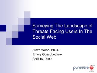 Surveying The Landscape of Threats Facing Users In The Social Web