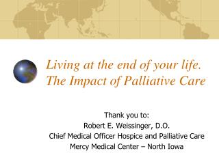 Living at the end of your life. The Impact of Palliative Care