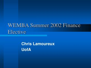 WEMBA Summer 2002 Finance Elective