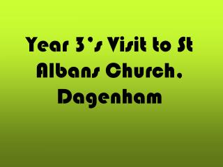 Year 3's Visit to St Albans Church, Dagenham