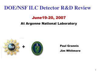 DOE/NSF ILC Detector R&D Review