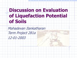 Discussion on Evaluation of Liquefaction Potential of Soils