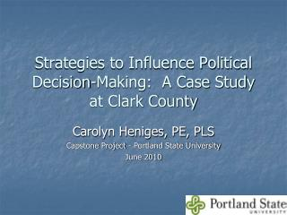 Strategies to Influence Political Decision-Making:  A Case Study at Clark County