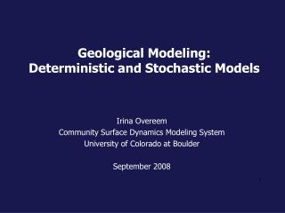 Geological Modeling: Deterministic and Stochastic Models