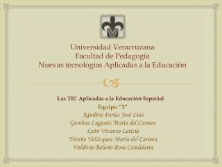 Universidad Veracruzana Facultad de Pedagog�a Nuevas tecnolog�as Aplicadas a la Educaci�n