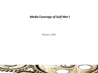 Media Coverage of Gulf War I