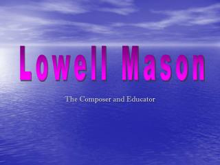The Composer and Educator