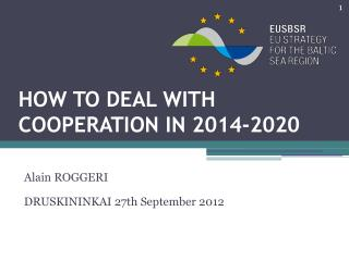 HOW TO DEAL WITH COOPERATION IN 2014-2020