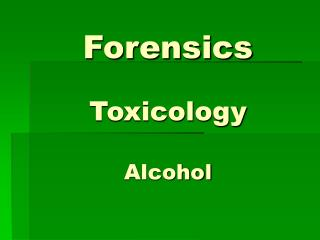 Forensics Toxicology Alcohol