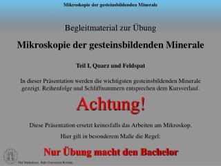 Begleitmaterial zur Übung  Mikroskopie der gesteinsbildenden Minerale Teil I, Quarz und Feldspat