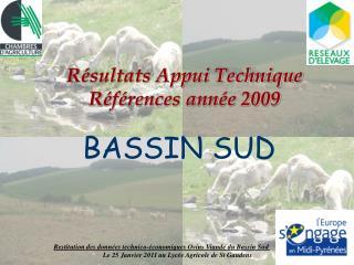 Restitution des donn es technico- conomiques Ovins Viande du Bassin Sud   Le 25 Janvier 2011 au Lyc e Agricole de St Gau